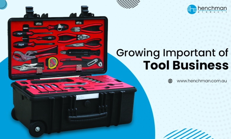 GROWING IMPORTANT OF TOOL BUSINESS